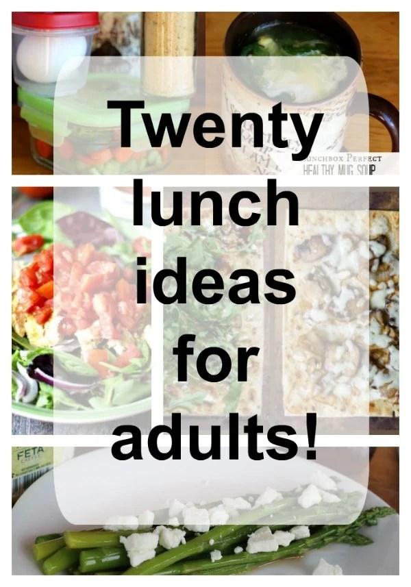 Twenty (20!) Adult Lunch Ideas