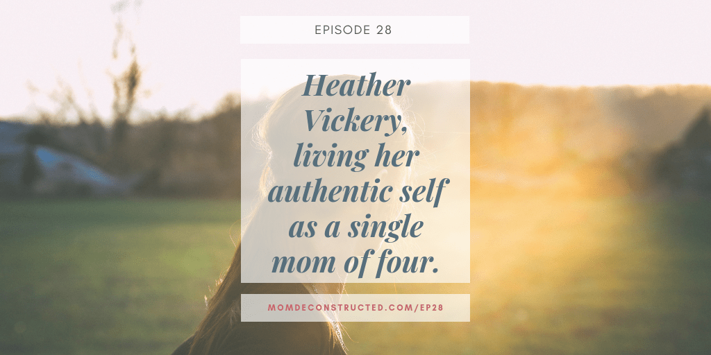472a6a6df Episode 28: Heather Vickery, living her authentic self as a single mom of  four
