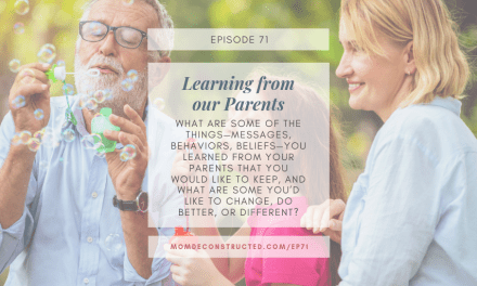 Episode 71: Learning from Our Parents