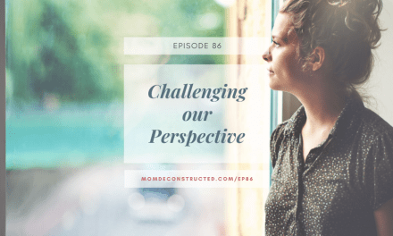 Episode 86: Challenging our Perspective