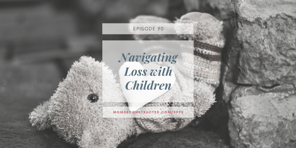 Episode 90: Navigating Loss with Children