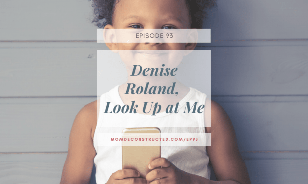 Episode 93: Denise Roland, Look Up at Me