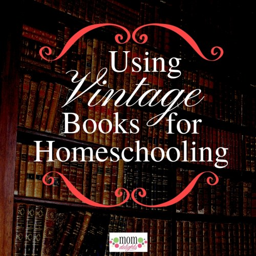 Using Vintage Books for Homeschooling {Video}