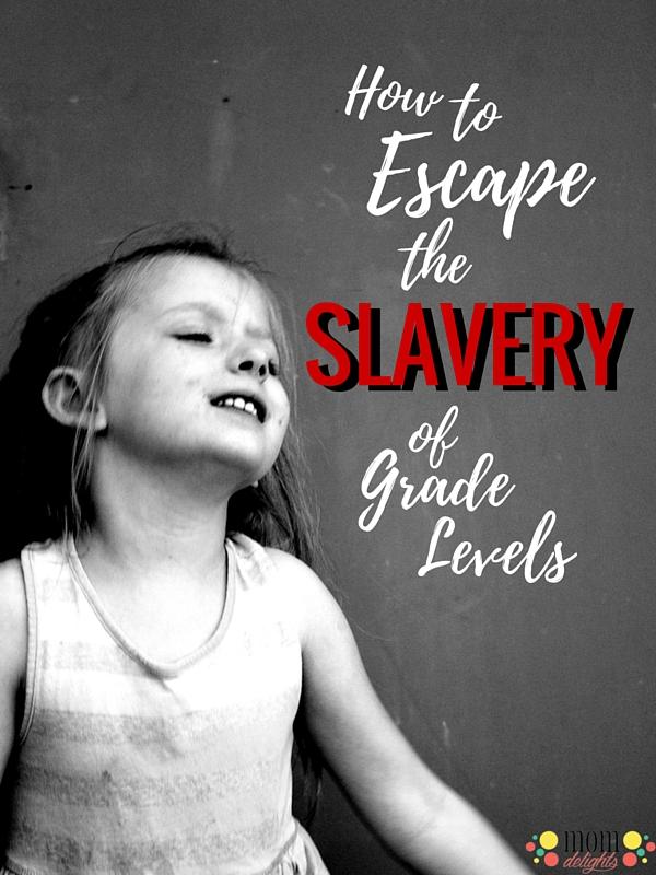 Escape the Slavery of Grade Levels {printable}