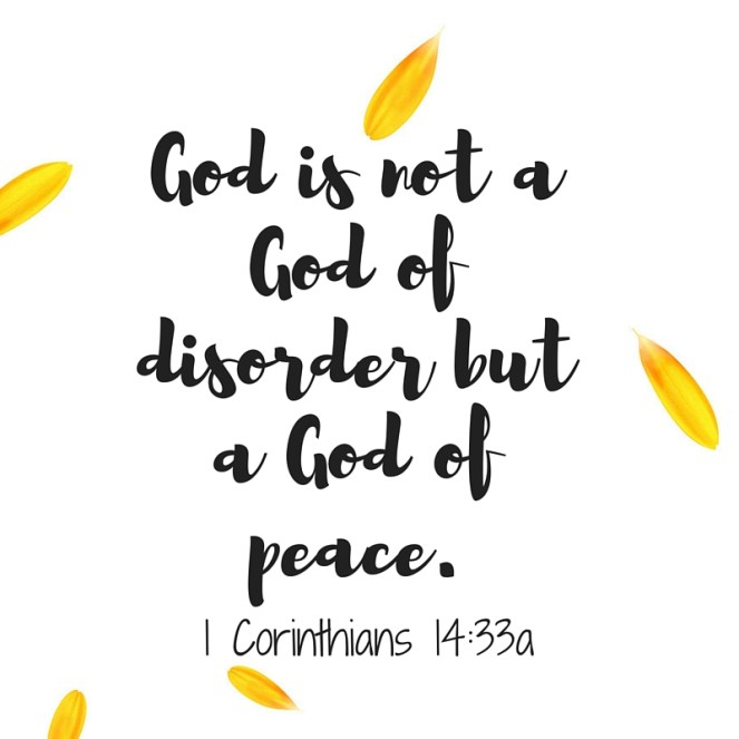 God is not a God of disorder but a God of peace.