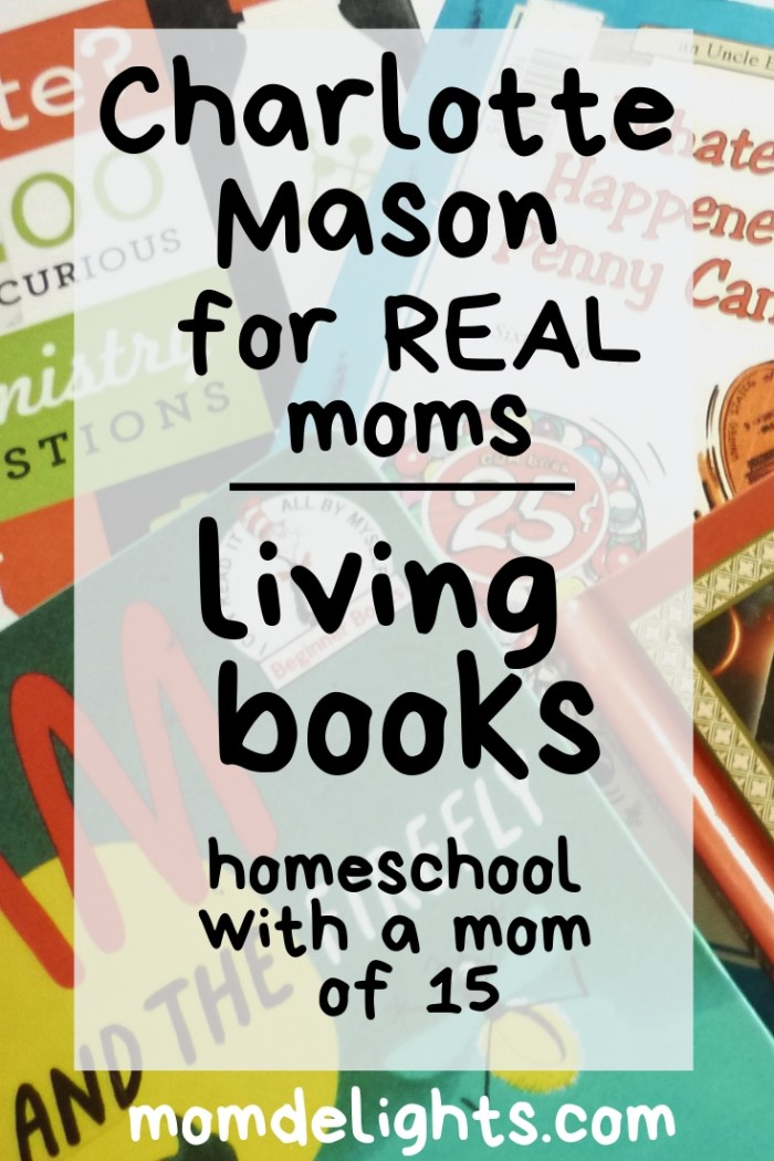 Charlotte Mason for Real Moms:  Living Books