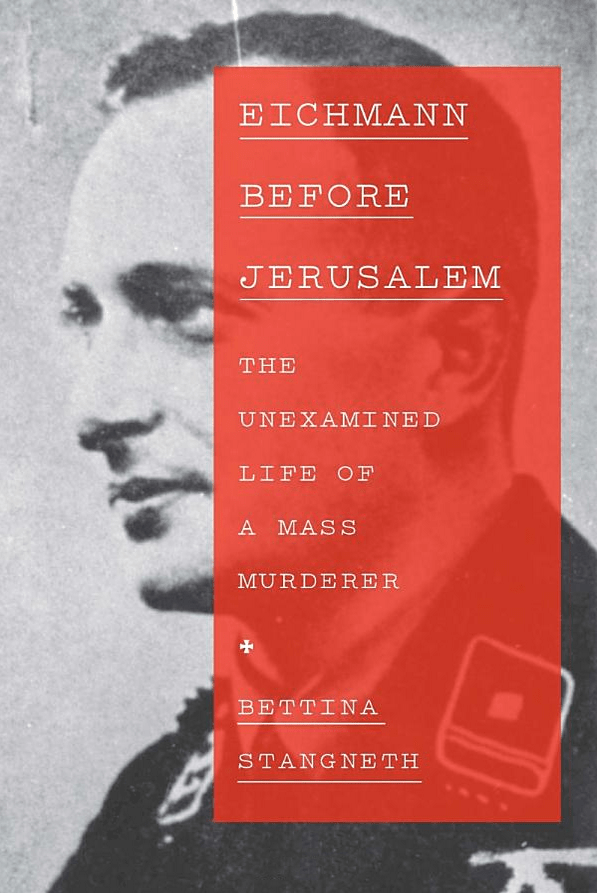 Eichmann Before Jerusalem by Bettina Stangneth