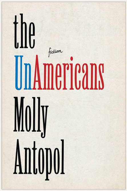 The UnAmericans by Molly Antopol