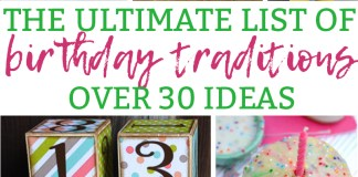 Birthday Traditions. The Ultimate list of over 30 Birthday traditions. Make your child's birthday extra special today. You still have time to start a tradition, start it this year!