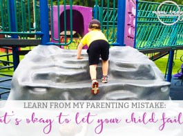 It's Okay to Let your Child Fail from Mom Envy. Learn from my mistake, it's okay to let children fail. New parenting advice. Advice for new Moms.