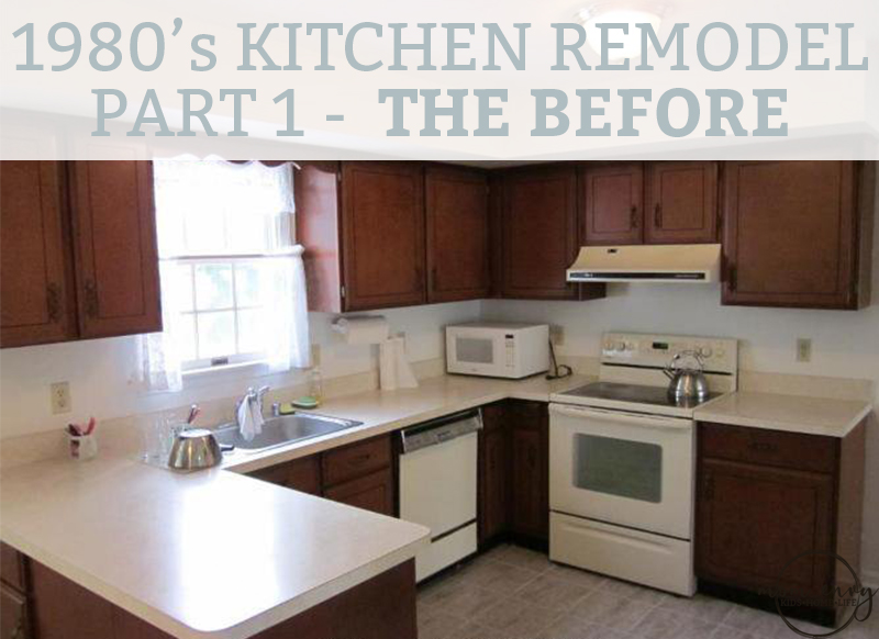 Kitchen Remodel - Part 1 - The 1980\'s Before and the Remodeling Plan