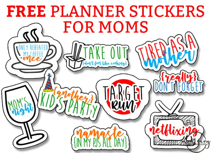 Mom Planner Stickers. Free planner stickers for Moms Free Adulting Stickers. Free Mom stickers. Free planner stickers. Free Happy Planner Stickers.