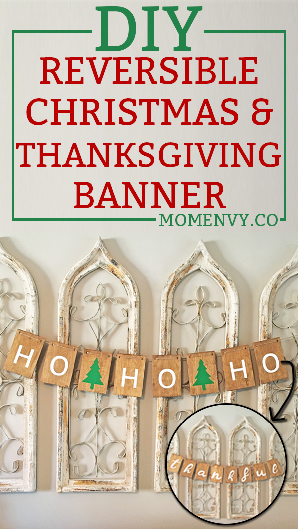 DIY Reversible Christmas and Thanksgiving banner. Learn how to make this easy DIY holiday banner. Free SVG and Silhouette files included. Easy Christmas decor. #christmas #thanksgiving #christmasdecor #thanksgivingdecor #DIY #silhouette