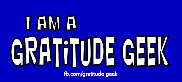 I am a Gratitude Geek