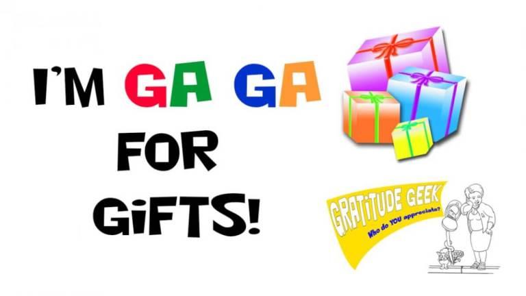 I'm ga ga for gifts
