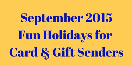Fun Holidays September 2015 Edition | 16 Great Reasons to Send Cards and Gifts