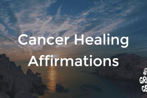Cancer Healing Affirmations