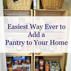How To Add A Pantry Your Kitchen Stores Online Home Momhomeguide Com Easiest Way Ever Create Beautiful And Organized In Love This