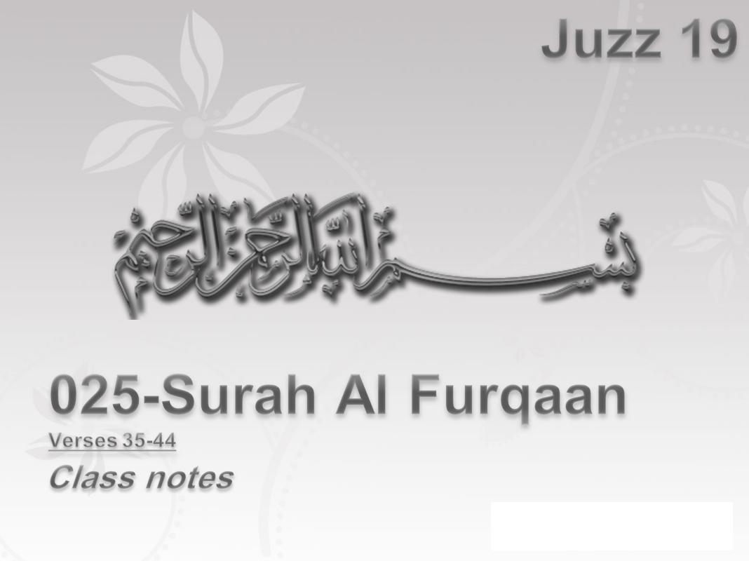 025 Surah Al Furqaan 35 44 Happy Land