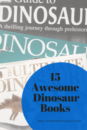 15 Awesome Dinosaur Books for Dino loving kids at https://momistheonlygirl.com