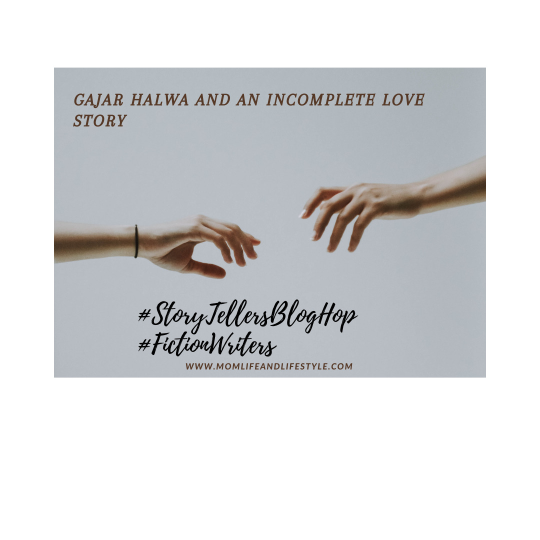 Gajar Halwa and an Incomplete Love Story