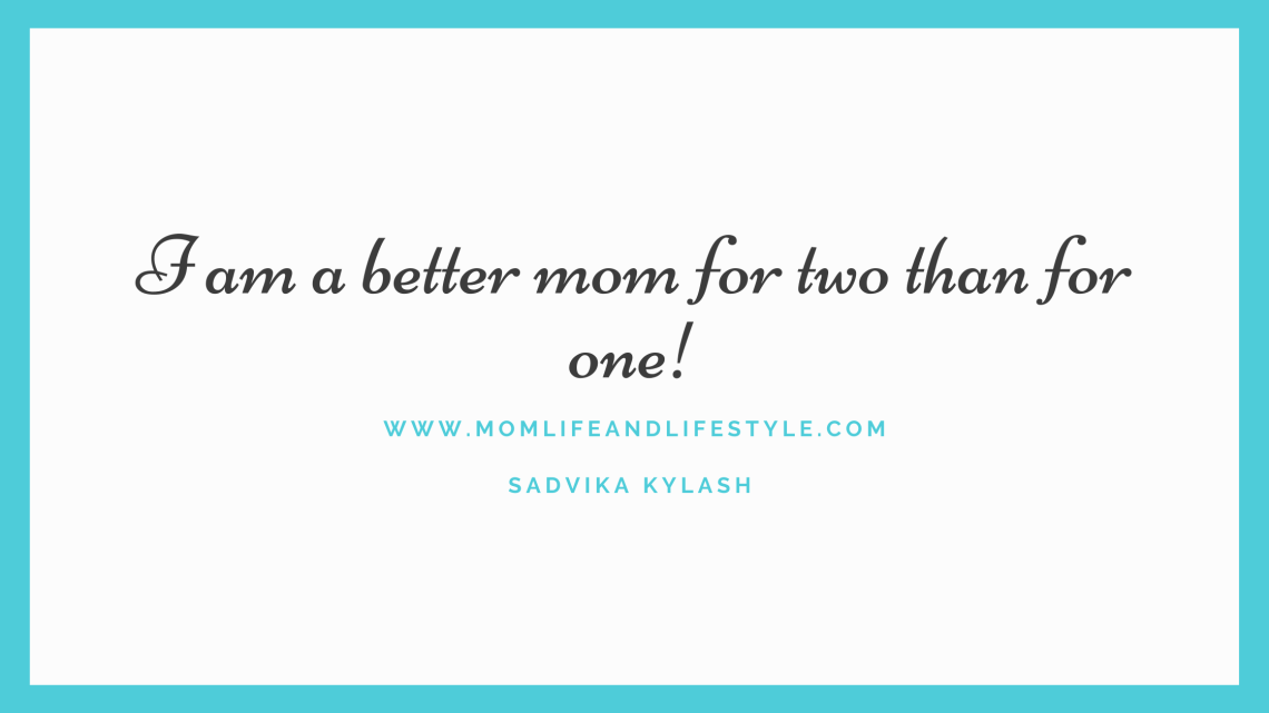 I am a better mom for two than for one!