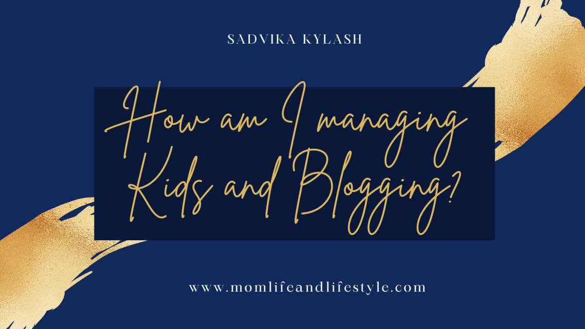 How I manage kids and blogging?
