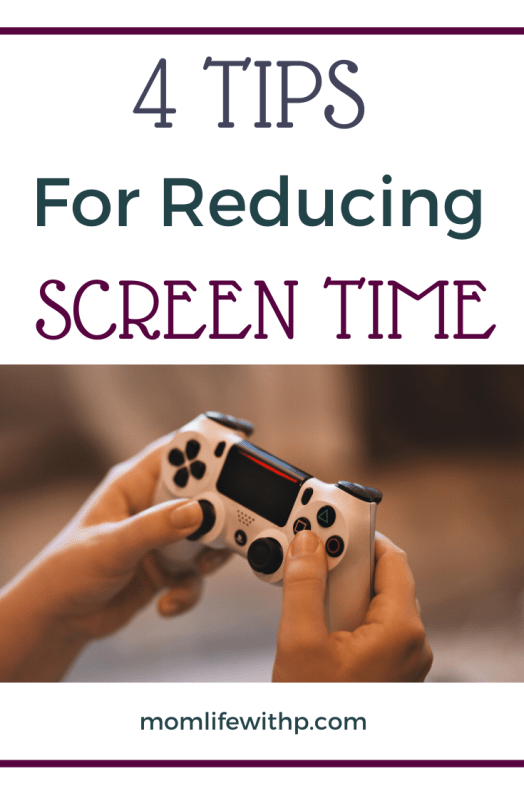 4 TIPS FOR LIMITING SCREEN TIME
