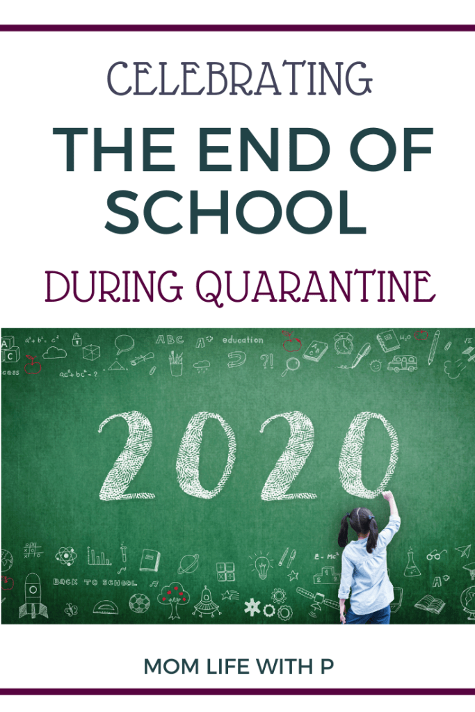 HOW TO CELEBRATE THE END OF SCHOOL DURING QUARANTINE