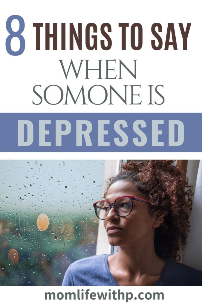 pinterest 8 things to say when someone is depressed