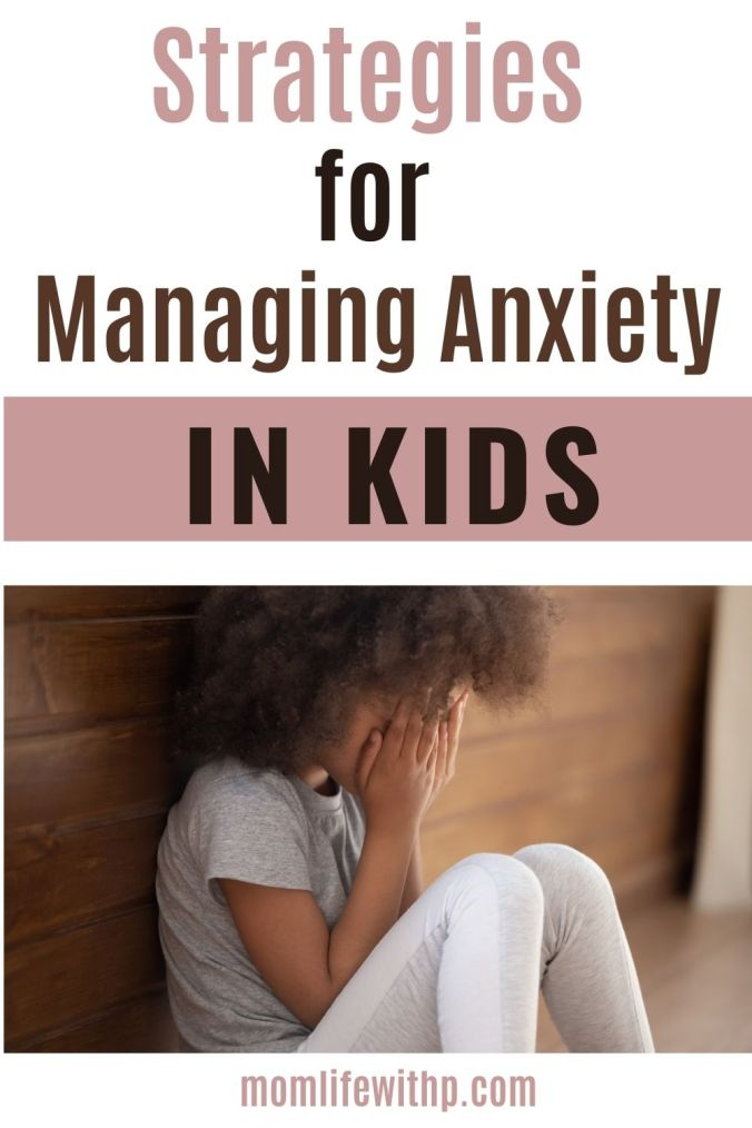 Strategies for managing anxiety in kids
