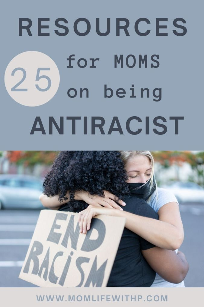 25 resources for moms on being antiracist with moms hugging