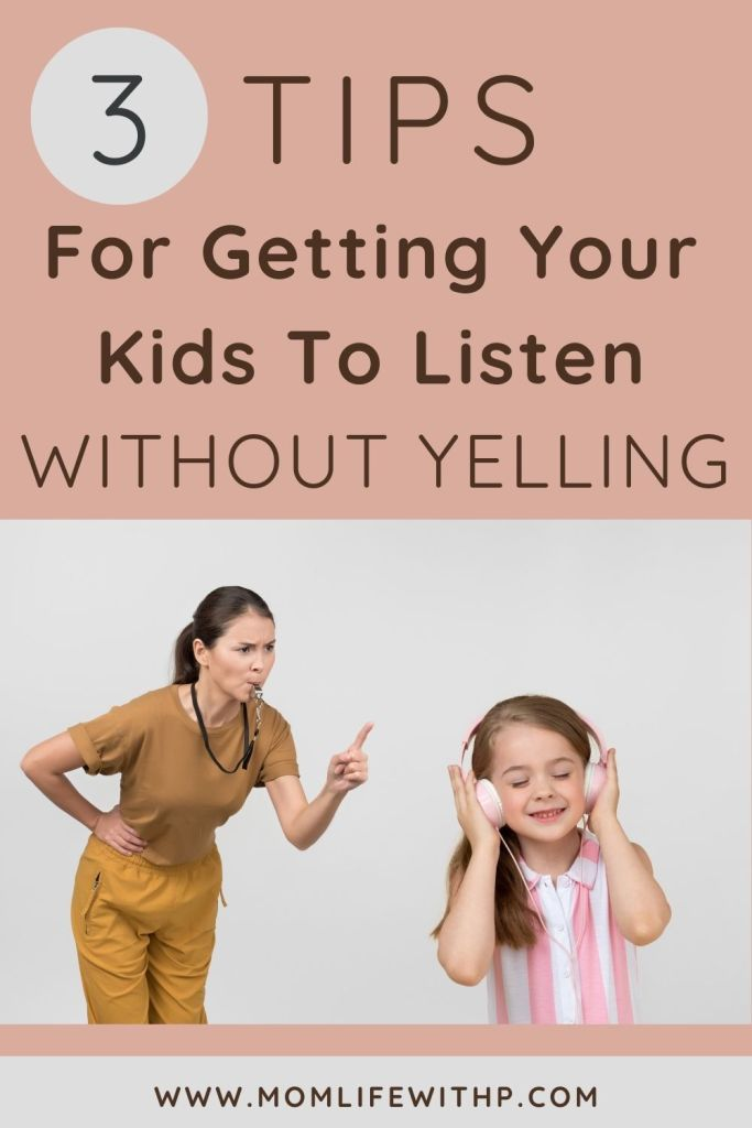 Pinterest pin: 3 Tips for getting your kids to listen without yelling with mom yelling at daughter