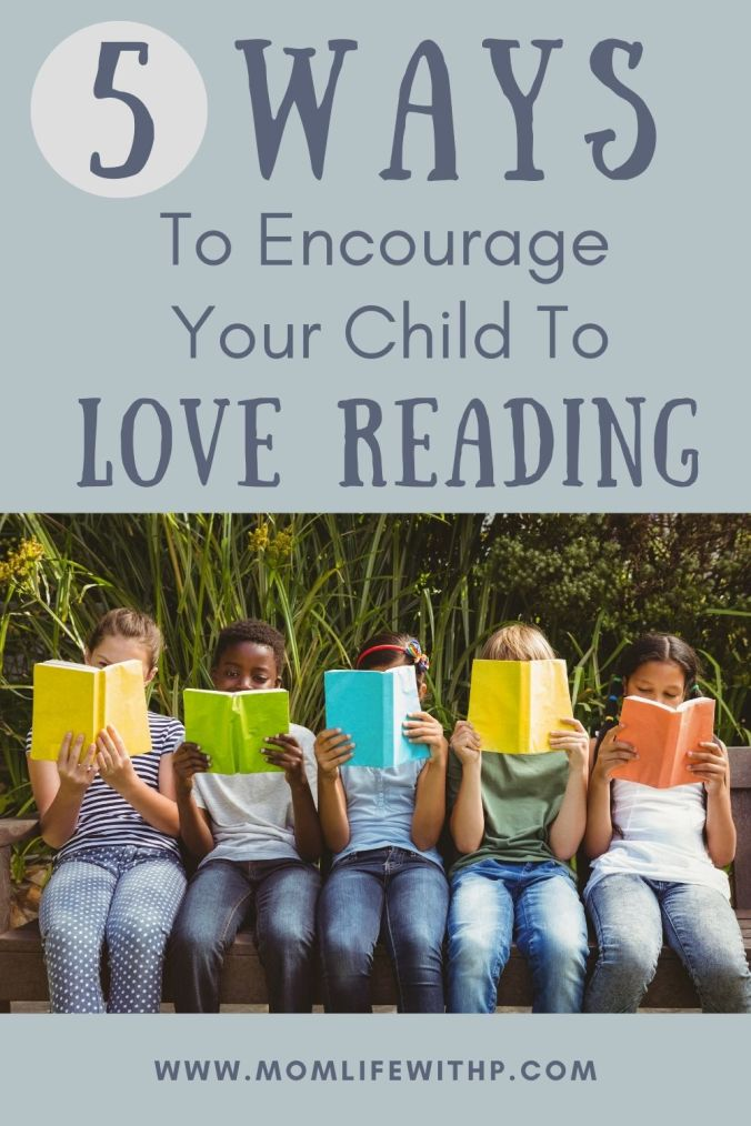 pinterest 5 ways to encourage your child to love reading