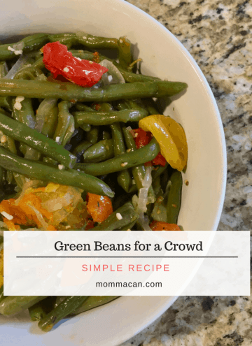 Green Beans for a Crowd - A simple recipe from mommacan.com. This easy recipe is sure to please everyone at your next dinner party