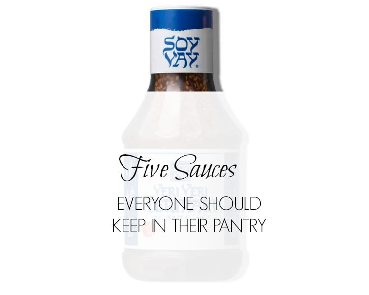 FIVE SAUCES EVERYONE SHOULD HAVE IN THEIR PANTRY