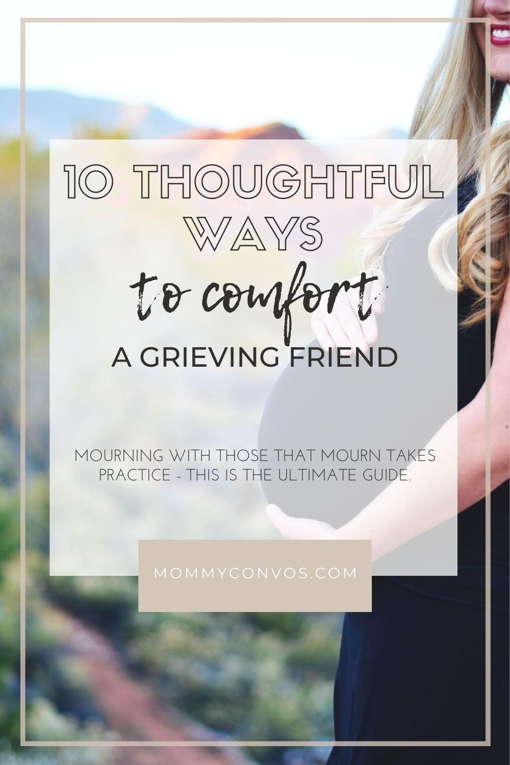 grieving, grief, motherhood, postpartum, infancy loss and awareness, infancy loss, stillborn, how to comfort, miscarriage, infertility, IVF, PPD, PPA, postpartum anxiety, postpartum depression, grief and loss,