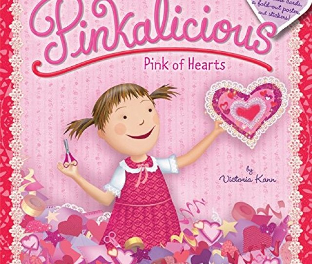Pinkalicious Pink Of Hearts Pinkalicious Loves Valentines Day Everyone In Her Class Is Assigned To Make An Extra Special Valentines Day Card For One