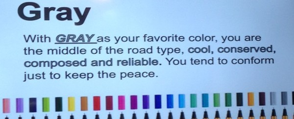 If your favorite color is GRAY, you are...