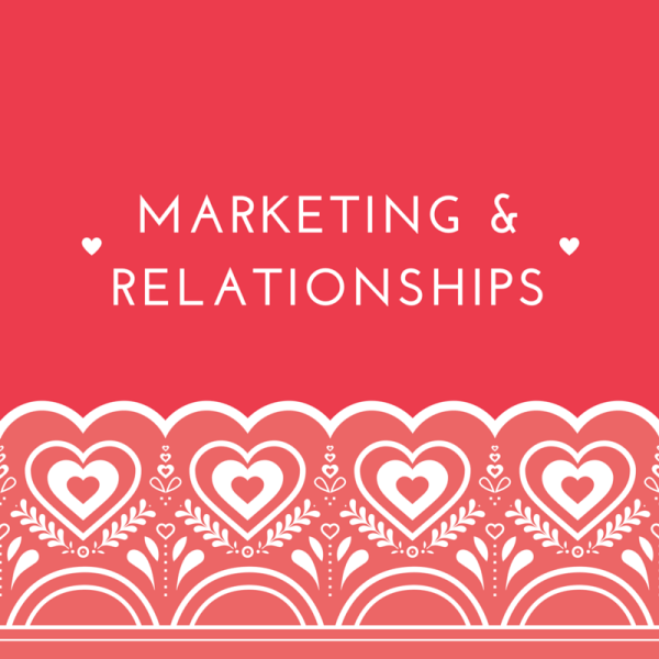 MARKETING & RELATIONSHIPS