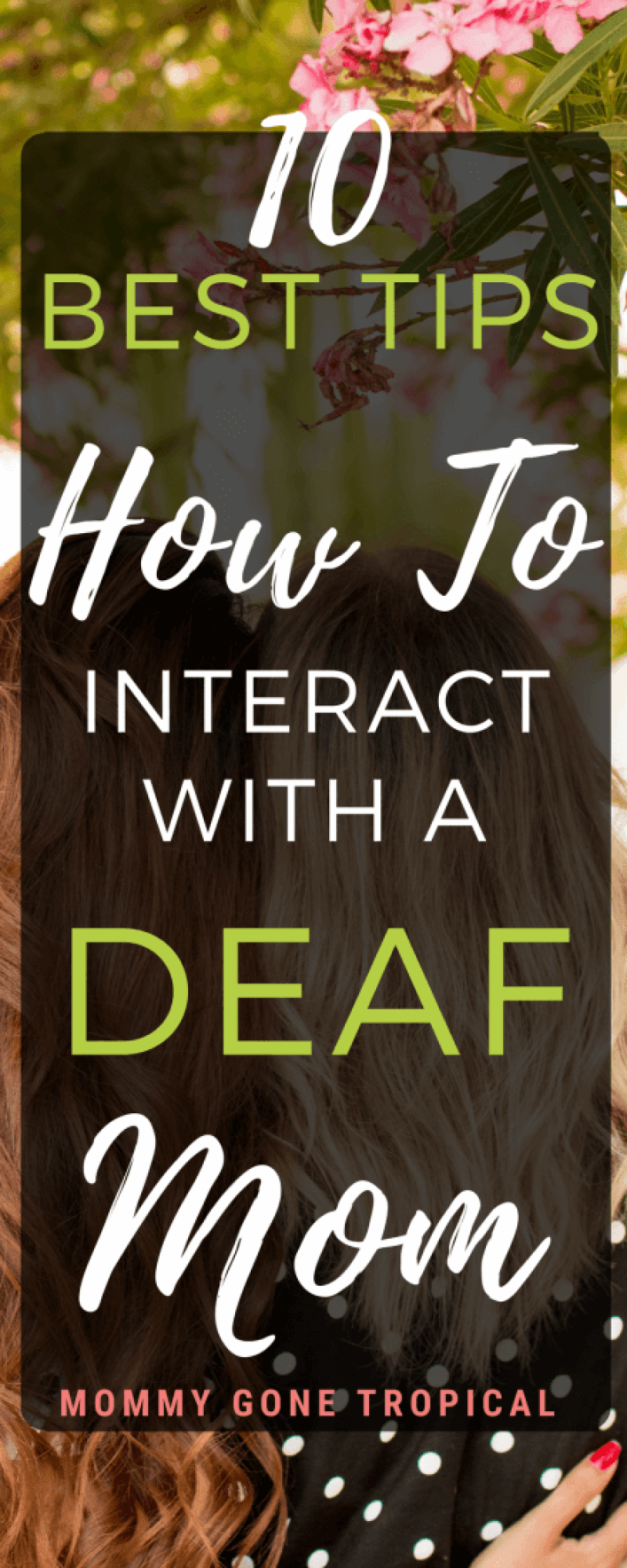 10 best tips on how to interact with a Deaf mom