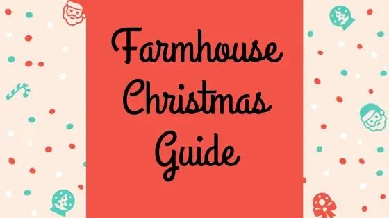 Farmhouse Christmas guide
