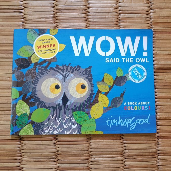wow said the owl, tim hopgood, books for kids, childrens books, favourite books for kids, books for toddlers, favorite books for 2 year olds, books for 3 year olds, books for preschoolers, books to teach kids, gruffalo, julia donaldson, herve tullet, press here book, wow said the owl, karadi tales, book reviews, kids book reviews, books we love, bookstagram, books for baby, best books for kids, best books for 2 year olds, best books for 3 year olds, babyT's books, raising a reader, reading project, love for reading