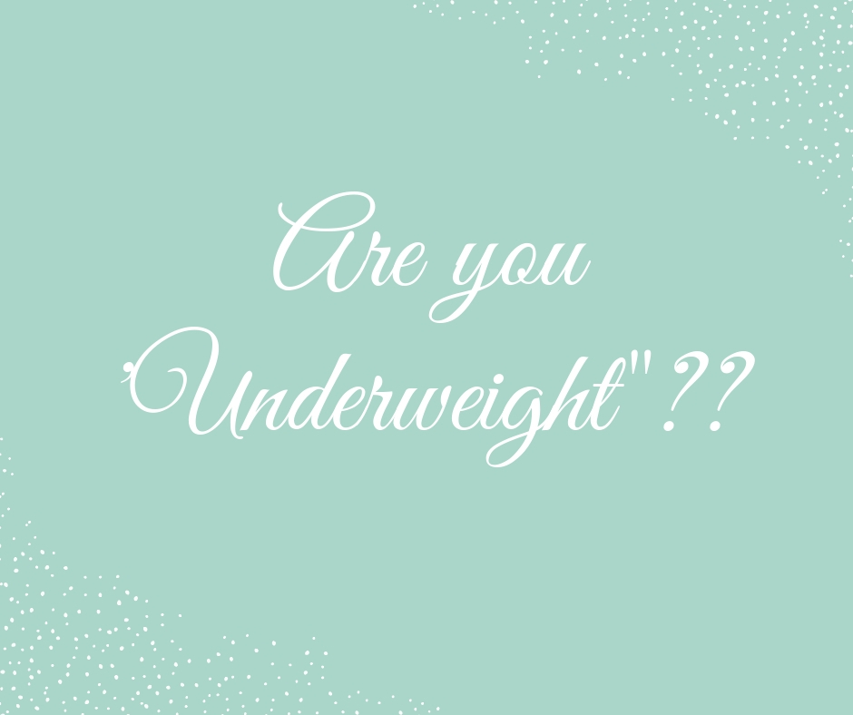 How to gain weight if you are underweight?