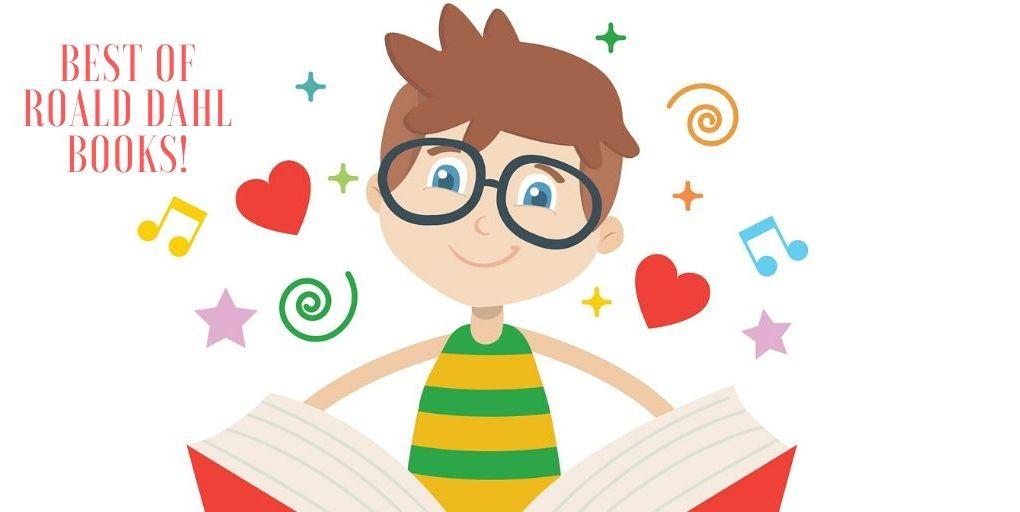 The best of Roald Dahl books for children including Matilda and more. #roalddahl #books #storybooks #classicbooks #goodreads #blogchatterA2Z