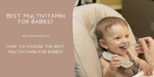 How to choose the best Multivitamin for babies?