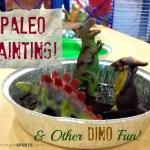 Teaching Tuesday: Paleo Painting & Other Dino-Fun!