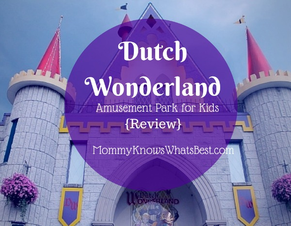 Dutch Wonderland Amusement Park Review