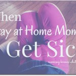 when stay at home moms get sick