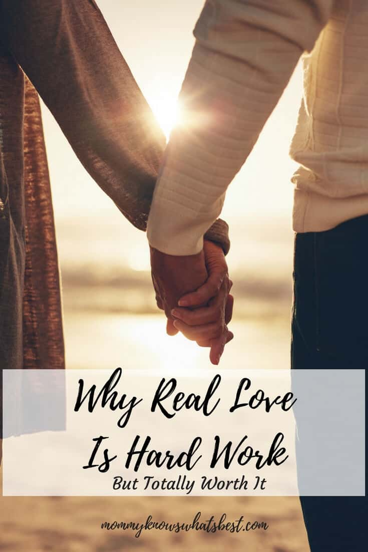 Why Real Love Is Hard Work Even If It S True Love But Totally Worth It
